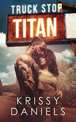 Truck Stop Titan: A Dark, Bad Boy Romance