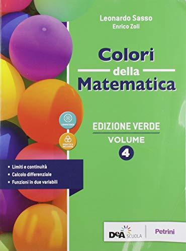 Colori della matematica. Ediz. verde. Per le Scuole superiori. Con e-book. Con espansione online (Vol. 4)