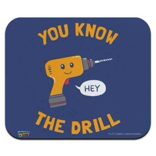 Mouse Mat, You Know The Drill Funny Humor Low Profile Thin Mouse Pad 10 x 12 Inch Mousepad, Gaming Mouse Pad