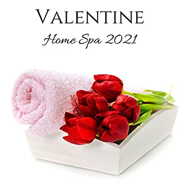 Valentine Home Spa 2021: Love Music, Romantic Mood & Massage for Two