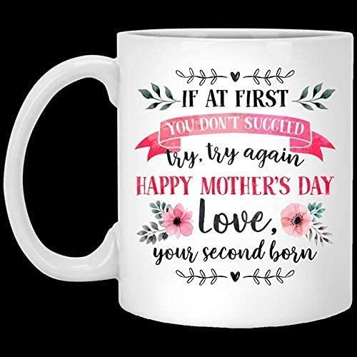 DJNGN Taza de café divertida Taza de té Si al principio no tiene éxito Inténtelo de nuevo Feliz día de la madre Mamá del segundo nacimiento Taza de café de 11 oz día de la madre