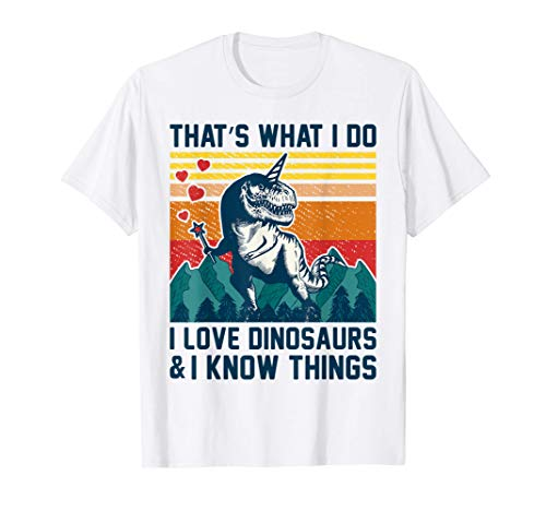 That's what I do I love Dinosaurs and I know things Vintage Camiseta