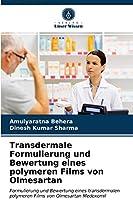 Transdermale Formulierung und Bewertung eines polymeren Films von Olmesartan