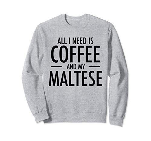 Kaffee und maltesischer Hund Maltesische Mutter Malteser Sweatshirt