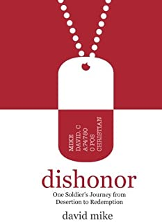 Dishonor: One Soldier's Journey from Desertion to Redemption