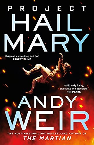 Project Hail Mary: From the bestselling author of The Martian : Weir, Andy:  Amazon.com.au: Books