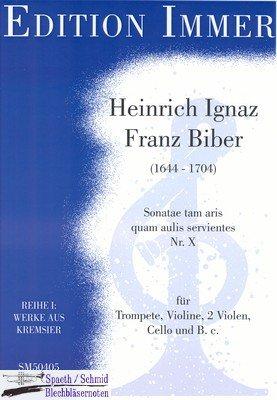 BIBER/Immer Heinrich Ignaz Franz Sonatae tam aris quam aulis servientes Nr. X (Trompete.Violine.2Vla.Vlc.Bc)