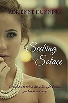 Seeking Solace by [Adrienne Dunning]