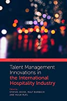 Talent Management Innovations in the International Hospitality Industry