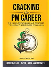 Cracking the PM Career: The Skills, Frameworks, and Practices to Become a Great Product Manager