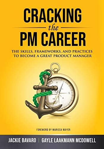 Cracking the PM Career The Skills Frameworks and Practices to Become a Great Product Manager product image