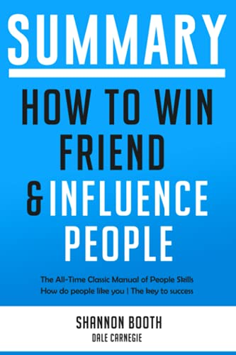 Summary How to Win Friends and Influence People: The All-Time Classic Manual of People Skills | How do people like you | The key to success