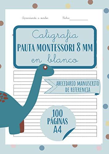 Caligrafía pauta Montessori 8mm en blanco: Cuaderno pauta Montessori a4 de preescritura mayúsculas y minúsculas con el abecedario de referencia ......