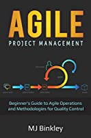 Agile Project Management: Beginner's Guide to Agile Operations and Methodologies for Quality Control