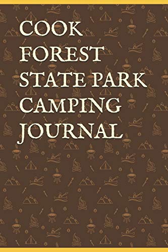 COOK FOREST STATE PARK CAMPING JOURNAL: Blank Lined Journal for Pennsylvania Camping, Hiking, Fishing, Hunting, Kayaking, and All Other Outdoor Activities