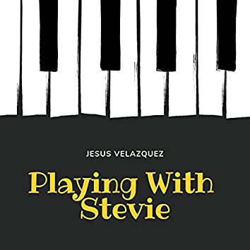 Playing With Stevie