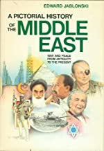 A Pictorial History of the Middle East: War and Peace from Antiquity to the Present