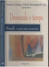 Devorando o Tempo - Brasil, o Pais Sem Memória de Annette Leibing; Sibylle Benninghoff-Lühl (Orgs.) pela Mandarim (2001)