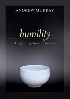 Humility: The Journey Toward Holiness by [Andrew Murray, Donna Partow]