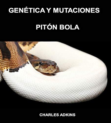 Genética y Mutaciones Pitón Bola