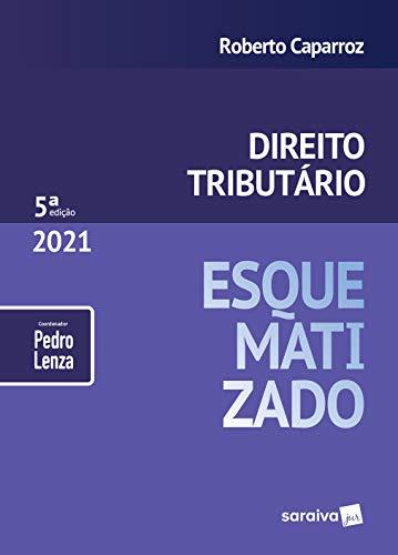 Direito Tributário Esquematizado - 5 ª Edição 2021