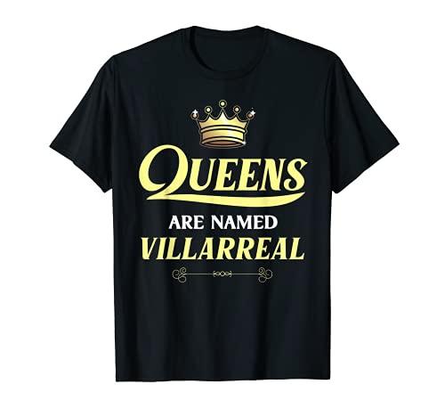 Queens Are Named VILLARREAL Regalo apellido divertido cumpleaños Camiseta