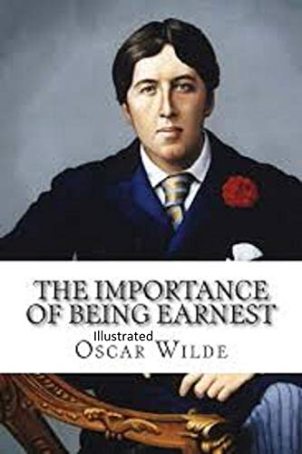 The Importance of Being Earnest Illustrated (English Edition)