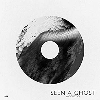 Seen a Ghost (Acoustic)