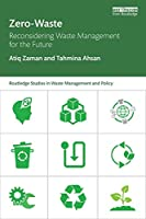 Zero-Waste: Reconsidering Waste Management for the Future (Routledge Studies in Waste Management and Policy)