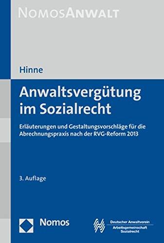 Anwaltsvergütung im Sozialrecht: Erläuterungen und Gestaltungsvorschläge für die Abrechnungspraxis