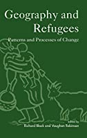 Geography and Refugees: Patterns and Processes of Change