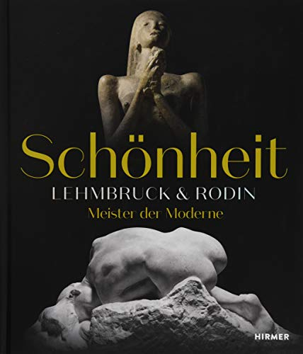Schönheit. Lehmbruck & Rodin: Meister der Moderne