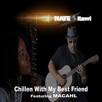 Chillen with My Best Friend (feat. Macahl)