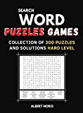 SEARCH WORD PUZZLES GAMES 300: COLLECTION OF 300 PUZZLES AND SOLUTIONS HARD LEVEL