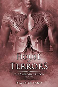 House of Terrors: Paranormal Romance - Sons of the Olympian Gods (The Ambrosia Trilogy Book 2) by [Beatrice Sand]