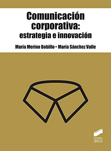 Comunicación corporativa: Estrategia E Innovación: 29 (Claves de la Comunicación)