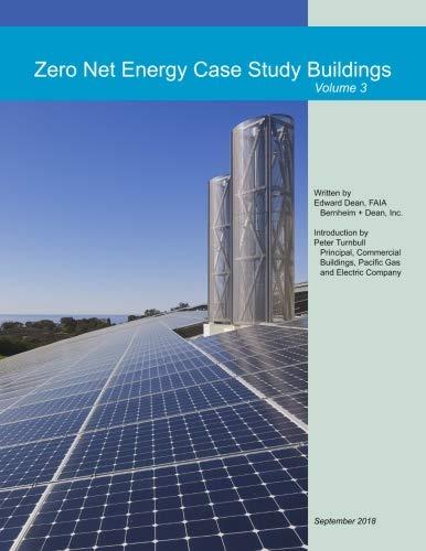 Zero Net Energy Case Study Buildings: Volume 3