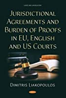 Jurisdictional Agreements and Burden of Proofs in Eu, English and Us Courts