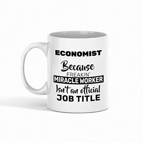 N\A Taza de café economista - Economista Porque el Maldito Trabajador de Milagros no es un Puesto Oficial compañero de Trabajo - Tazas Divertidas Regalos de un Amigo