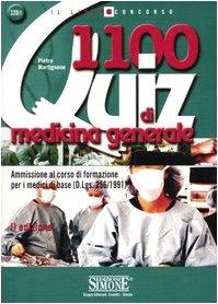Millecento quiz di medicina generale. Ammissione al corso di formazione per i medici di base (D.Lgs.256/1991)