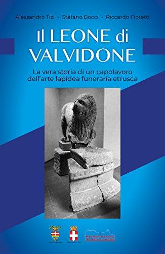 Il leone di Valvidone. La vera storia di un capolavoro dell'are lapidea funerari etrusca