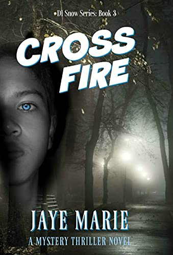 Cross Fire: a mystery thriller novel (DI Snow series Book 3) (English Edition) von [Jaye Marie, Anita Dawes]