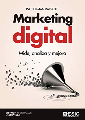 Marketing digital. Mide, analiza y mejora