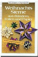 Weihnachts-Sterne aus Bändern, Folien und Papier. Schönes Hobby 5231 ; 3806852316