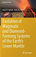 Evolution of Magmatic and Diamond-Forming Systems of the Earth's Lower Mantle (Springer Geology)