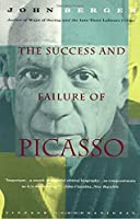 The Success and Failure of Picasso (Vintage International)