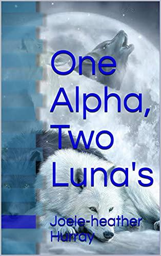 One Alpha, Two Luna's (English Edition)