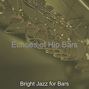 Echoes of Hip Bars