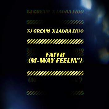 Faith (M-Way Feelin') [feat. Laura Ehio]