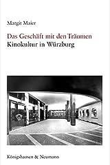 Das Geschäft mit den Träumen: Kinokultur in Würzburg Taschenbuch